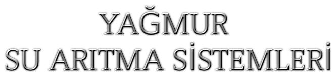 KAYSERİ YAĞMUR SU ARITMA SİSTEMLERİ